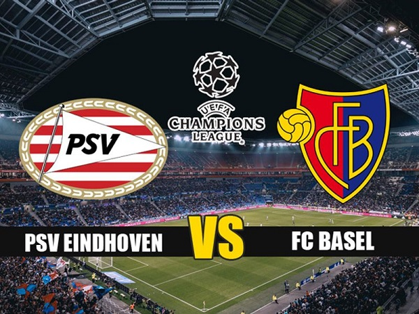 Soi kèo PSV Eindhoven vs Basel, 1h00 ngày 24/07