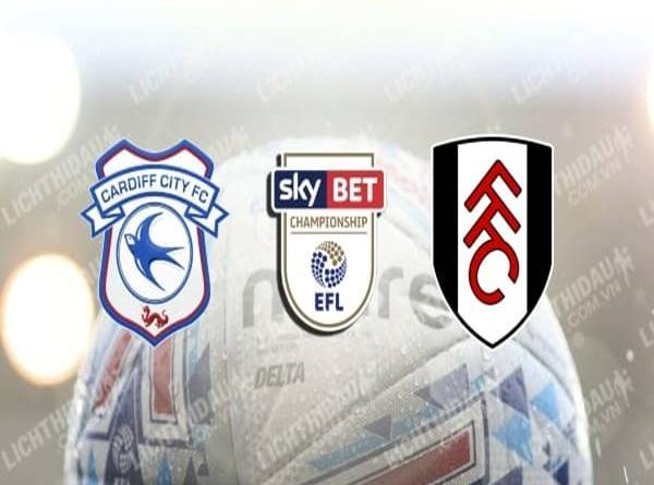 cardiff-city-vs-fulham-01h45-ngay-28-07