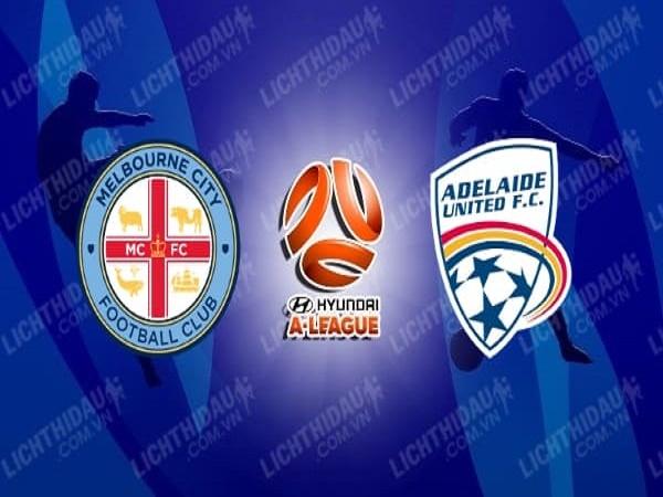 Soi kèo Melbourne City vs Adelaide United 16h30, 11/08 - VĐQG Australia