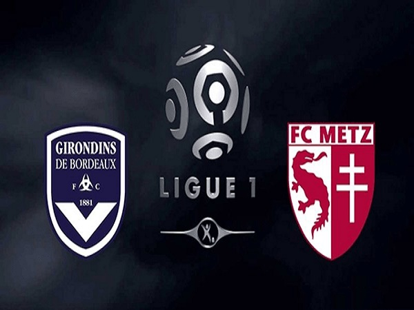 Soi kèo Bordeaux vs Metz –19h00 27/02, VĐQG Pháp