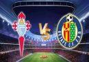 Nhận định tỷ lệ Celta Vigo vs Getafe, 01h00 ngày 13/5 – La Liga