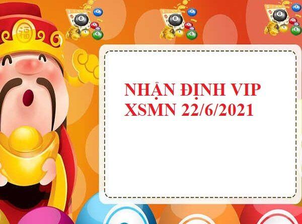 Nhận định VIP KQXSMN 22/6/2021
