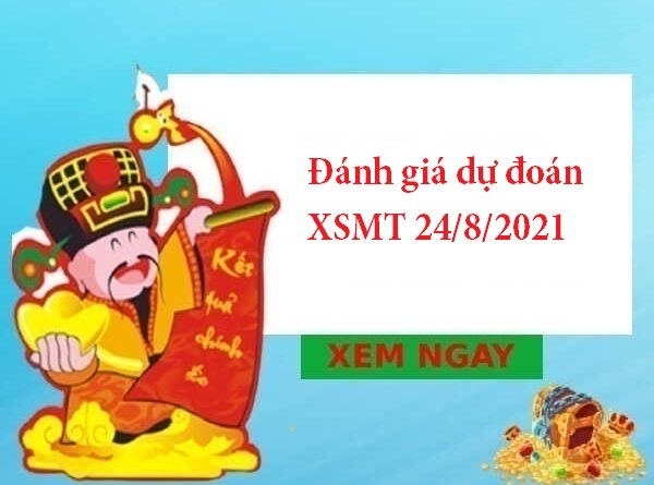 Đánh giá dự đoán XSMT 24/8/2021