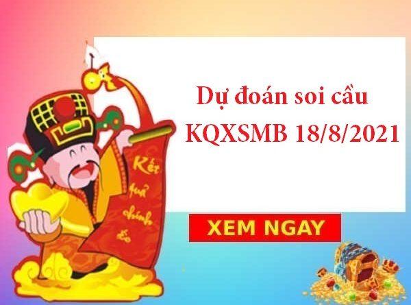 Dự đoán soi cầu KQXSMB 18/8/2021