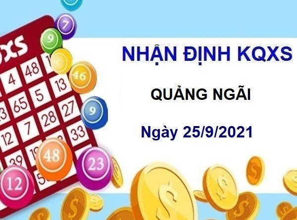 Nhận định KQXSQNG ngày 25/9/2021